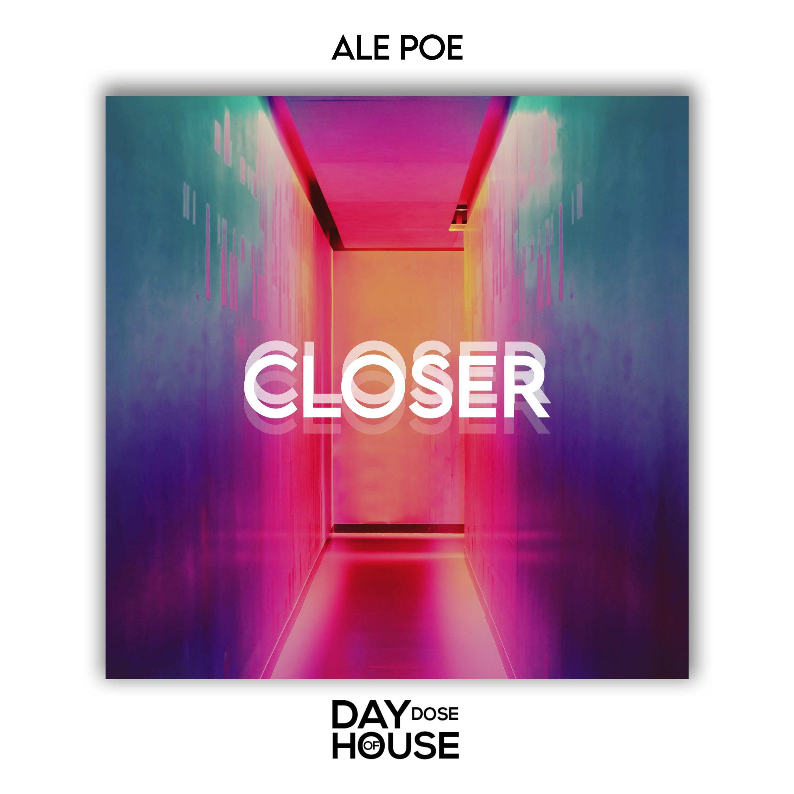 Ale Poe - Closer