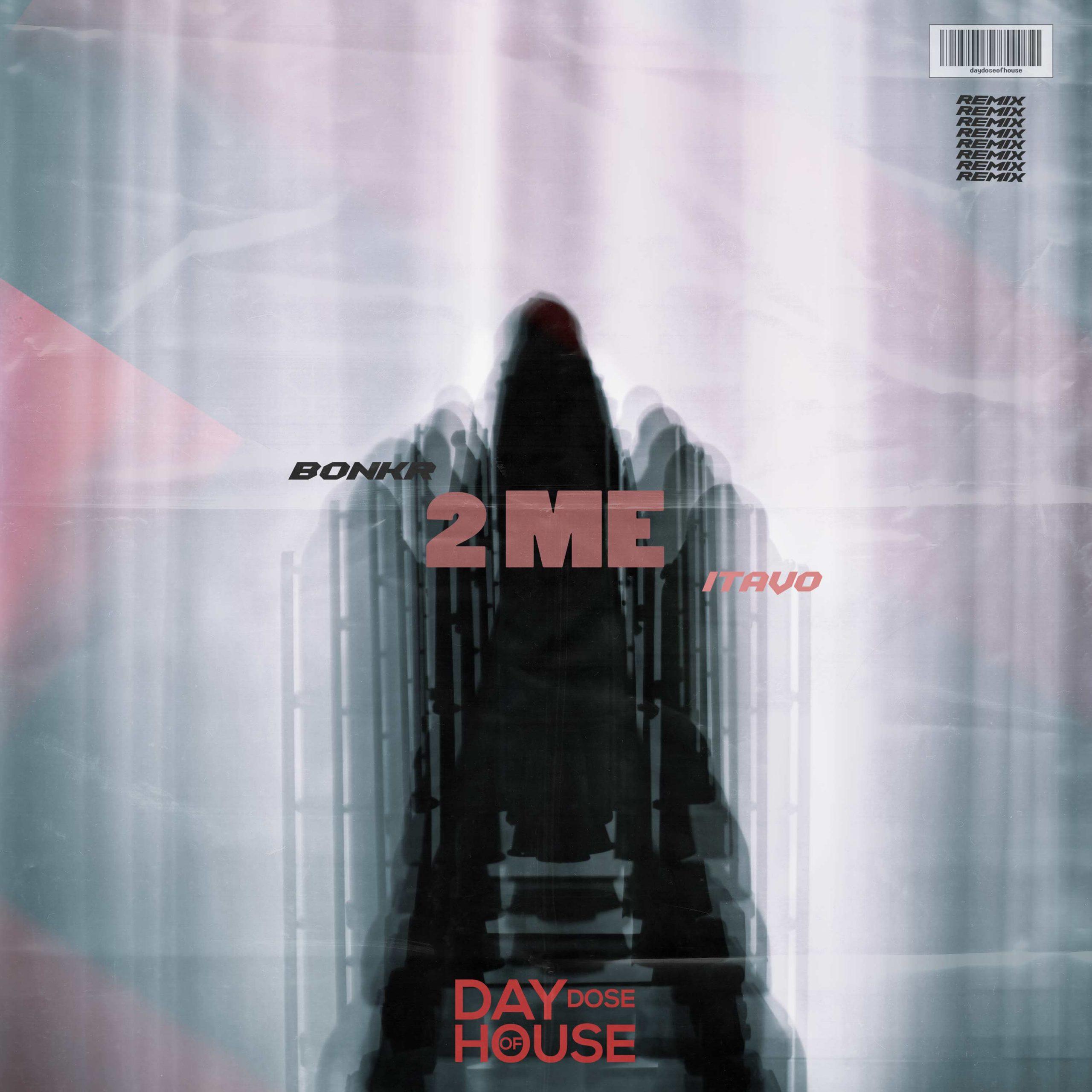 Bonkr - 2 Me (iTavo Remix)
