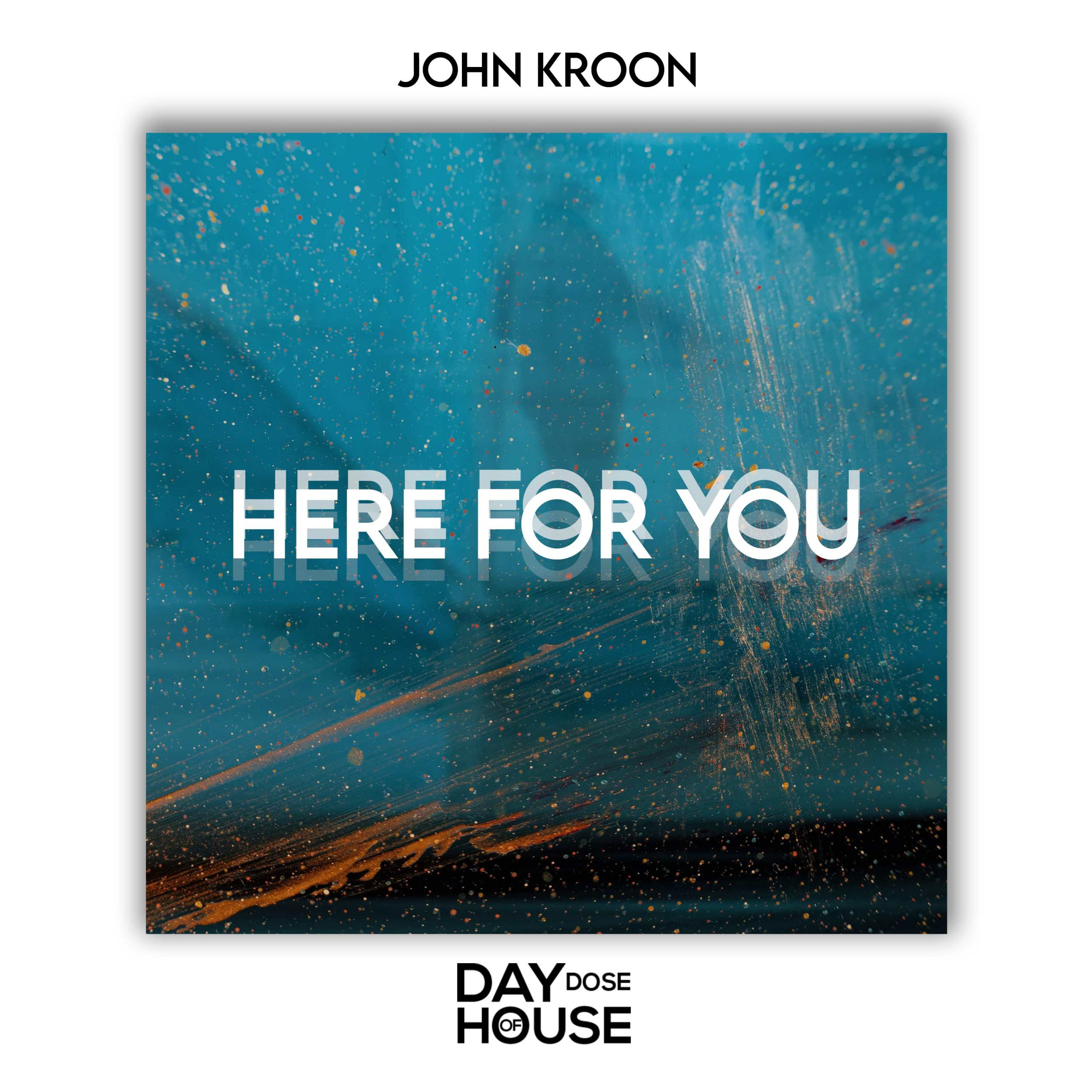 John Kroon - Here For You